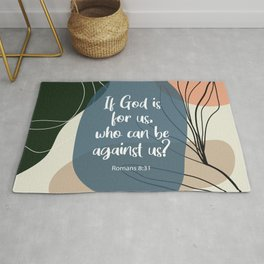 If God is for us, who can be against us? Romans 8:31 Rug
