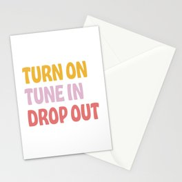 turn on. tune in. drop out. Stationery Cards