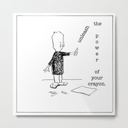 unleash the power of your crayon Metal Print