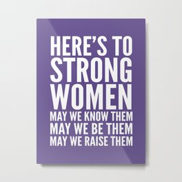 Here's to Strong Women (Ultra Violet) Metal Print