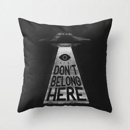 I Don't Belong Here Throw Pillow