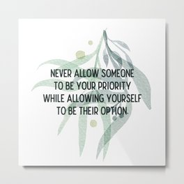 Be your priority - Mark Twain Collection Metal Print