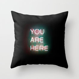 YOUR ARE HERE Neon Sign Throw Pillow