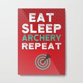 Eat Sleep Archery Repeat Metal Print