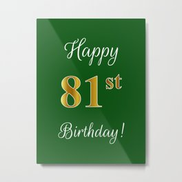 """Elegant """"Happy 81st Birthday!"""" With Faux/Imitation Gold-Inspired Color Pattern Number (on Green) Metal Print"""