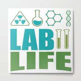 Funny Lab Life Laboratory Student Teacher Gift Metal Print