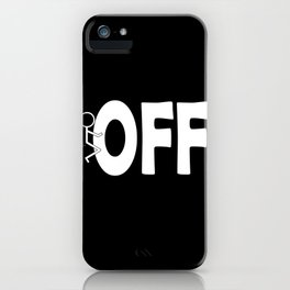 Fuck Off Sarcastic Humor White Typography Humping Stickman iPhone Case