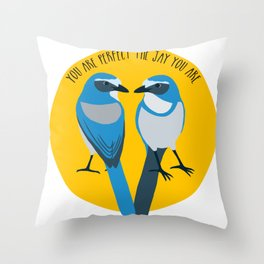 Love the jay you are Throw Pillow