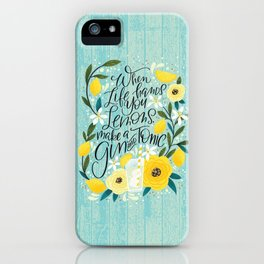 When Life Hands You Lemons... iPhone Case