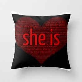 She Is The One Because ... Throw Pillow