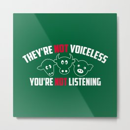 They're Not Voiceless Safe The Animals - Amazing Vegan Quote Gift Metal Print