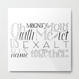 Psalm 34 Bible Verse // Oh Magnify The Lord With Me and Exalt His Name Together Metal Print