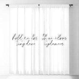 Hold me closer tiny dancer Blackout Curtain