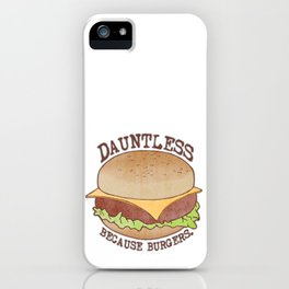 Dauntless - Because Burgers iPhone Case