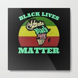 Black Lives Matter Black History Month Metal Print
