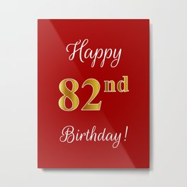"""Elegant """"Happy 82nd Birthday!"""" With Faux/Imitation Gold-Inspired Color Pattern Number (on Red) Metal Print"""