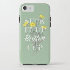 Suck it Up Buttercup iPhone 7 Tough Case