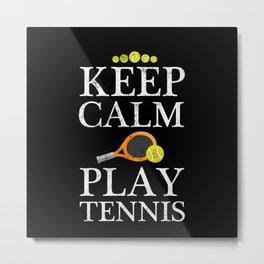 Keep Calm & Play Tennis - Tennis Players Metal Print