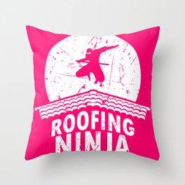 Roofing graphics Men Women I Funny Ninja design Gift Throw Pillow