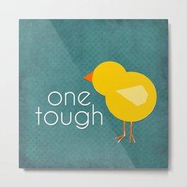 One Tough Chick Metal Print