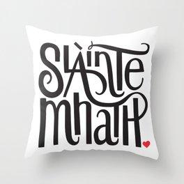 Slainte Mhath Gaelic toast Throw Pillow