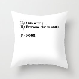 Statistics and Data Science - Alternative Hypothesis is True Throw Pillow