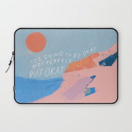 It's Going To Be Okay Laptop Sleeve