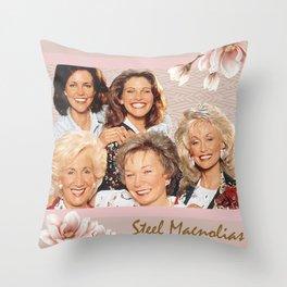 Steel Magnolias All the Ladies Throw Pillow