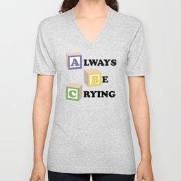 ABC Always Be Crying Unisex V-Neck