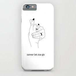 Never Let Me Go iPhone Case