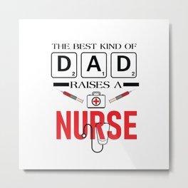 Raise a Nurse Metal Print