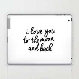 I Love You to the Moon and Back black-white kids room typography poster home wall decor canvas Laptop & iPad Skin