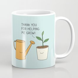 Thank you for helping me grow! Coffee Mug