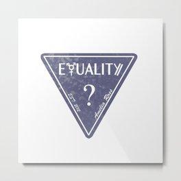 EQUALITY NOW Metal Print