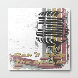 DON´T STOP THE MUSIC Metal Print