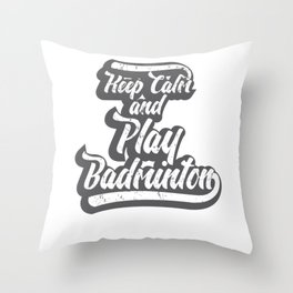Keep Calm And Play Badminton Badminton Coach Paddle Player Pickleball Throw Pillow