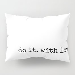 Do i. With Love. Typewriter Style Pillow Sham