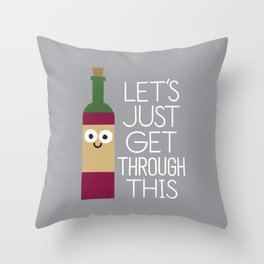 When You're Feeling Merlot Throw Pillow