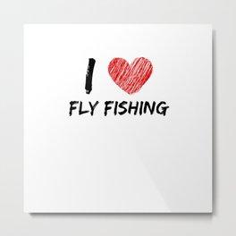 I Love Fly Fishing Metal Print