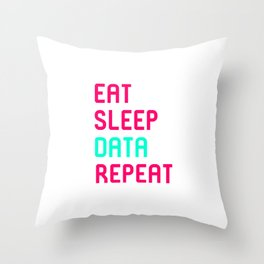 Eat Sleep Data Math Science Geek Throw Pillow