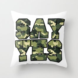 Say Yes Motivational Digital Style Camo Print Throw Pillow