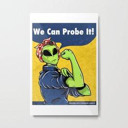 Rosie The Alien - We Can Probe It Metal Print