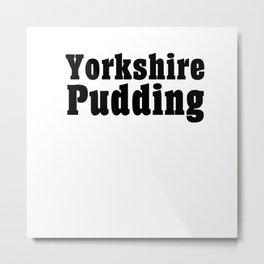 Yorkshire Pudding Metal Print