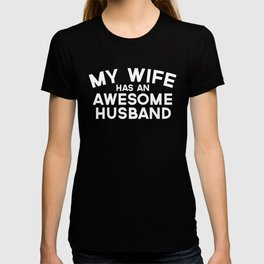 Wife Has An Awesome Husband Funny Quote T-shirt