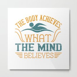 Swimming - The body achieves Metal Print