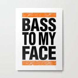 Bass To My Face (orange/black) Metal Print