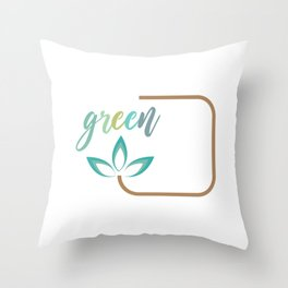 Go green- Respect for nature Throw Pillow