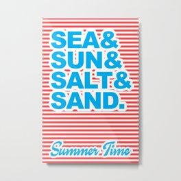 Sea and Sun and Salt and Sand, Summer Time Metal Print