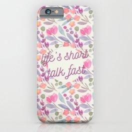 Life's short, talk fast iPhone Case
