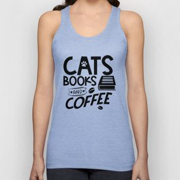 Cats Books Coffee Typography Quote Saying Reading Bookworm Unisex Tank Top